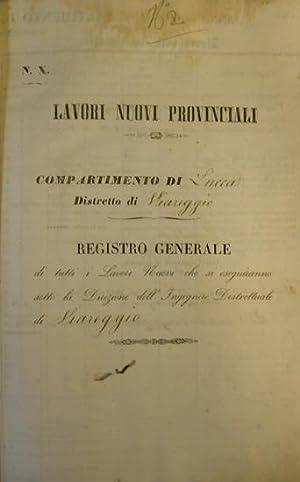 LAVORI NUOVI PROVINCIALI: COMPARTIMENTO DI LUCCA, DISTRETTO DI VIAREGGIO. Registro generale di ...