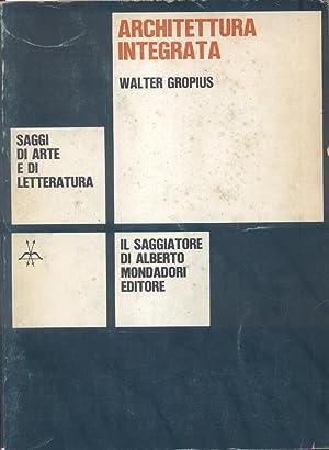 ARCHITETTURA INTEGRATA.: GROPIUS Walter.
