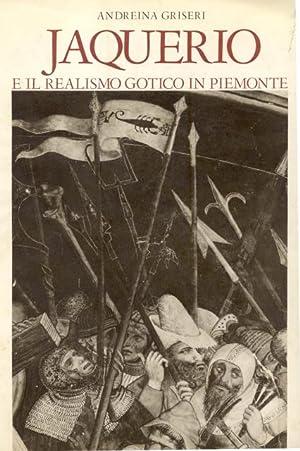JAQUERIO. E il realismo gotico in Piemonte.: GRISERI Andreina.