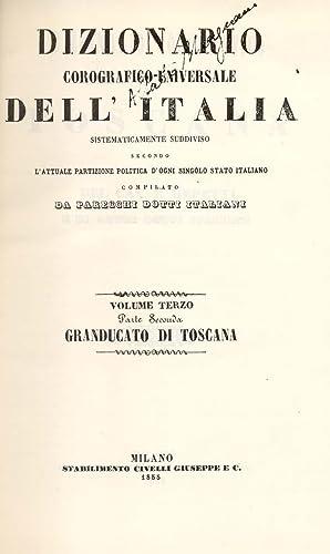 DIZIONARIO COROGRAFICO DELLA TOSCANA. Compilato a cura del Cav. E.Repetti e di altri dotti italiani...