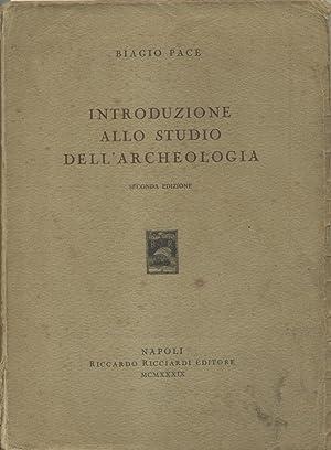 INTRODUZIONE ALLO STUDIO DELL'ARCHEOLOGIA.: PACE Biagio.