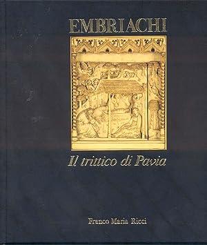 EMBRIACHI. Il trittico di Pavia.: CASALIS Laura (a cura di).