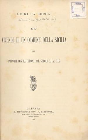 LE VICENDE DI UN COMUNE DELLA SICILIA NEI RAPPORTI CON LA CORONA DAL SECOLO XI AL XIX: VIZZINI.: La...