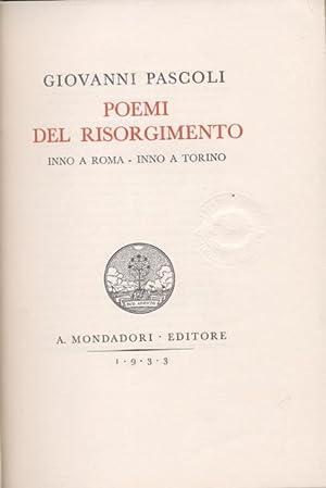 POEMI DEL RISORGIMENTO. Inno a Roma; Inno a Torino. Edizione di lusso.: PASCOLI Giovanni.