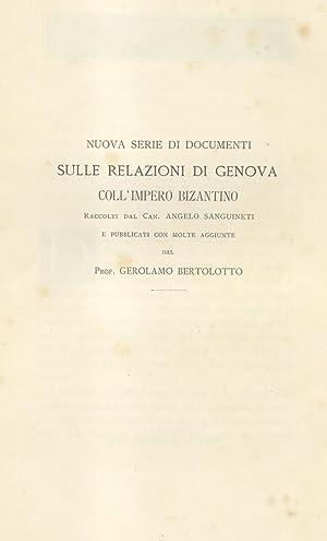 NUOVA SERIE DI DOCUMENTI SULLE RELAZIONI DI GENOVA COLL'IMPERO BIZANTINO. Raccolti da Angelo ...