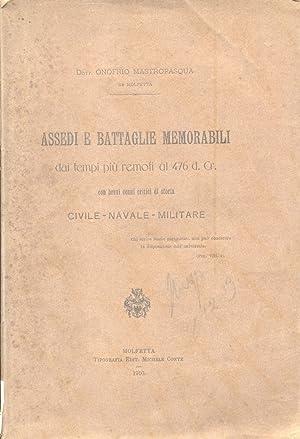 ASSEDI E BATTAGLIE MEMORABILI DAI TEMPI PIU' REMOTI AL 1476 D.C. Con brevi cenni critici di ...