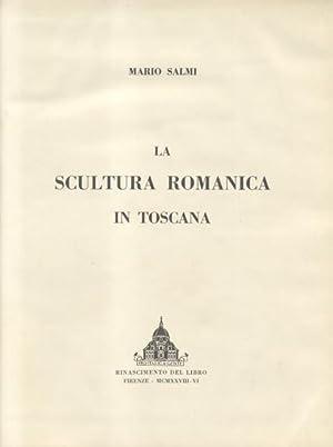 LA SCULTURA ROMANICA IN TOSCANA.: SALMI Mario.