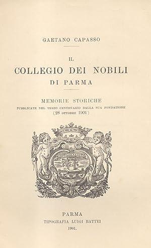 IL COLLEGIO DEI NOBILI DI PARMA. Memorie storiche pubblicate nel terzo centenario della sua ...