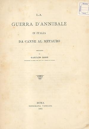 LA GUERRA D'ANNIBALE IN ITALIA. Da Canne al Metauro. Studio.: BOSSI Gaetano.