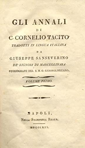 GLI ANNALI. Tradotti in lingua italiana da Giuseppe Sanseverino de' Signori di Marcellinara, ...