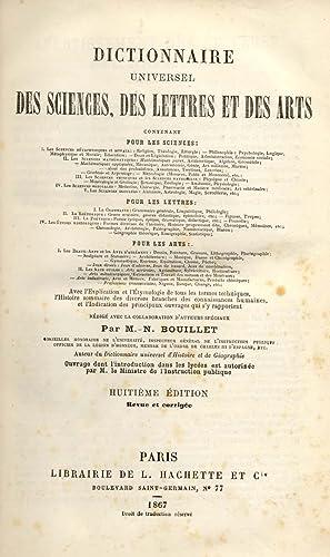 DICTIONNAIRE UNIVERSEL DES SCIENCES, DES LETTRES ET DES ARTS. Contenant les Sciences, les Lettres, ...