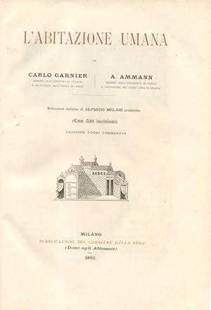 L'ABITAZIONE UMANA.: GARNIER Carlo / AMMANN A.