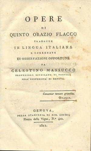 OPERE. Tradotte in lingua italiana e corredate di osservazioni opportune da Celestino Massucco, ...