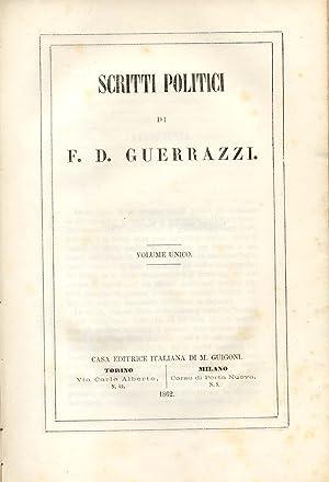 SCRITTI POLITICI.: GUERRAZZI Francesco Domenico.