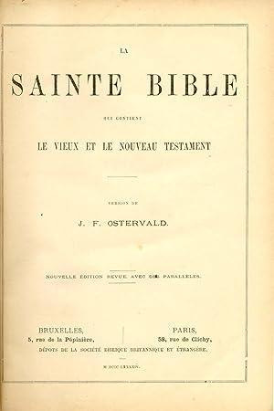 LA SAINTE BIBLE. Qui contient le Vieux et le Noveau Testament. Version de J.F.Ostervald. Nouvelle &...