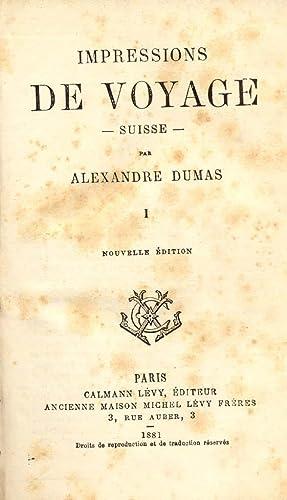IMPRESSIONS DE VOYAGE: SUISSE. Nouvelle Édition. 1881-1882.: DUMAS Alexandre.