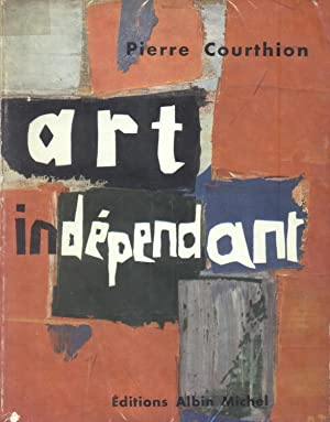 L'ART INDÉPENDANT. Panorama international de 1900 a nos jours. Couverture d'...