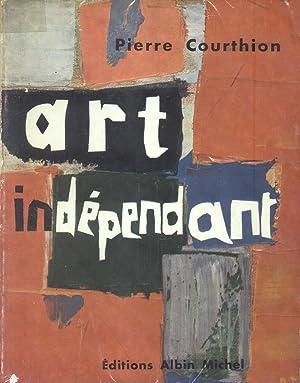 L'ART INDÉPENDANT. Panorama international de 1900 a nos jours. Couverture d'...
