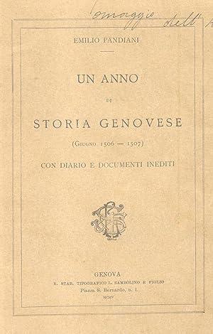 UN ANNO DI STORIA GENOVESE, GIUGNO 1506-1507. Con diario e documenti inediti.: PANDIANI Emilio.