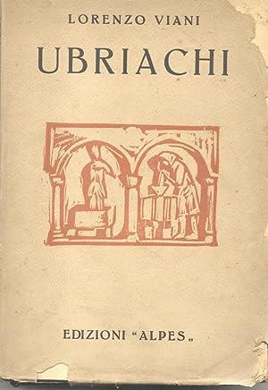 GLI UBRIACHI. Illustrato con XII xilografie originali dell'Autore.: VIANI Lorenzo (Viareggio, ...