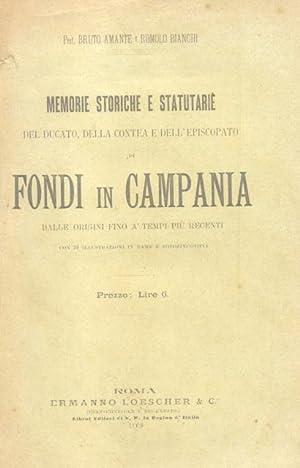 MEMORIE STORICHE E STATUTARIE DEL DUCATO, DELLA CONTEA E DELL'EPISCOPATO DI FONDI IN CAMPANIA....