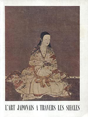 L'ART JAPONAIS A TRAVERS LES SIÈCLES. Catalogo della Mostra.: Musée National d'Art ...