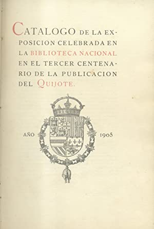 CATALOGO DE LA EXPOSICION CELEBRADA EN LA BIBLIOTECA NACIONAL EN EL TERCER CENTENARIO DE LA ...