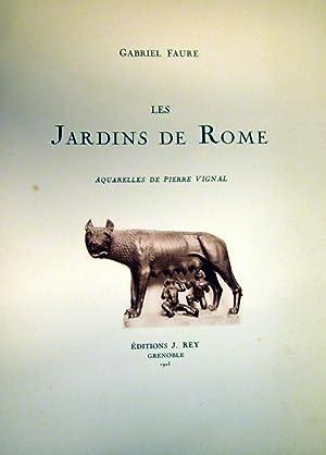 LES JARDINS DE ROME. Aquarelles de Pierre Vignal.: FAURE Gabriel.