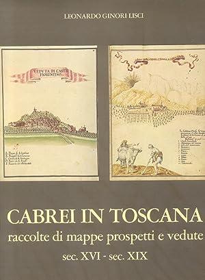CABREI IN TOSCANA. Raccolte di mappe, prospetti e vedute, sec.XVI - sec-XIX.: GINORI LISCI Leonardo...
