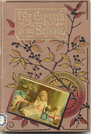 THE CAPTAIN OF THE SCHOOL. And other stories. 1880 circa.