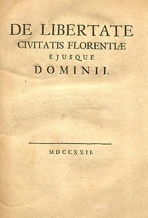 DE LIBERTATE CIVITATIS FLORENTIAE EJUSQUE DOMINII.: AVERANI Giuseppe.