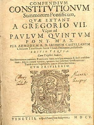 COMPENDIUM CONSTITUTIONUM SUMMORUM PONTIFICUM, QUAE EXTANT A GREGORIO VII. USQUE AD PAULUM QUINTUM ...