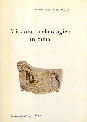 MISSIONE ARCHEOLOGICA ITALIANA IN SIRIA. Rapporto preliminare della campagna 1964.