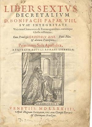 LIBER SEXTUS DECRETALIUM D.BONIFACII PAPAE VIII. / CLEMENTIS PAPAE V. CONSTITUTIONES / ...