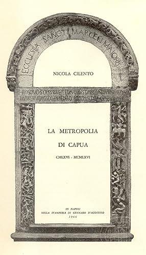 LA METROPOLIA DI CAPUA:CMLXVI-MCMLXVI.