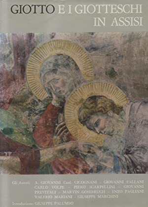 GIOTTO E I GIOTTESCHI IN ASSISI.