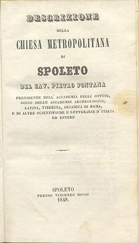DESCRIZIONE DELLA CHIESA METROPOLITANA DI SPOLETO.: FONTANA Pietro.