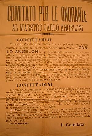 COMITATO PER LE ONORANZE AL MAESTRO ANGELONI A LUCCA. Manifesto originale, 17 agosto 1901.