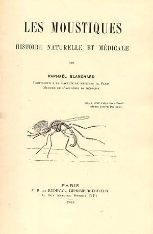 LES MOUSTIQUES. Histoire naturelle et médicale.: BLANCHARD Raphael.