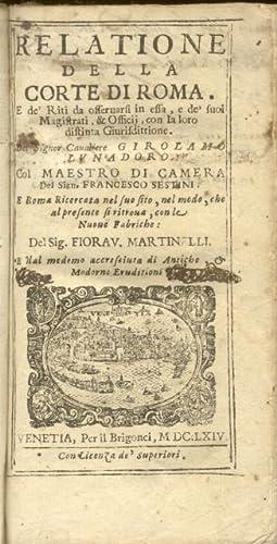 RELATIONE DELLA CORTE DI ROMA. E de': LUNADORO Girolamo.