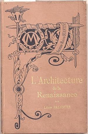 L'ARCHITECTURE DE LA RENAISSANCE.: PALUSTRE Léon.