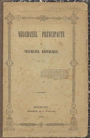 NEUCHATEL PRINCIPAUTE' ET NEUCHATEL RÉPUBLIQUE.: GALLOT A.