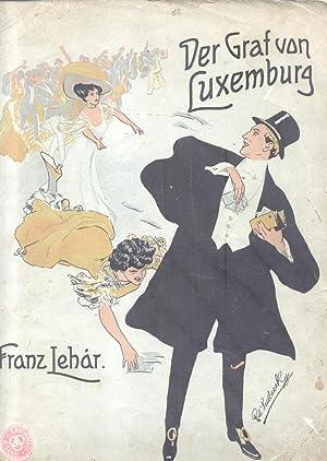 DER GRAF VON LUXEMBURG (1909). Operette in drei Akten von A.M.Willner und R.Bodanzky. Riduzione per...