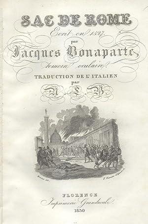 SAC DE ROME. Ecrit en 1527 par Jacques Bonaparte, temoin oculaire. Traduction de l'Italien par...