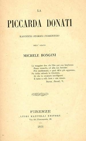 LA PICCARDA DONATI. Racconto storico fiorentino.: BONGINI Michele.