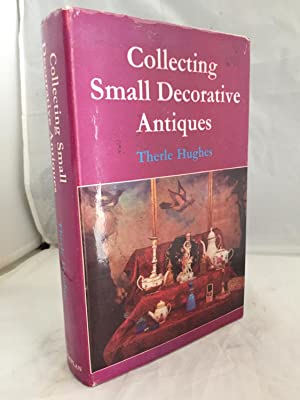 Small Decorative Antiques - More Small Decorative Antiques Two Volumes in One