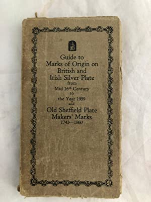 Guide To Marks Of Origin On British And Irish Silver Plates From Mid 16th Century To The Year 195...