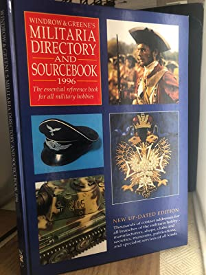 Windrow & Greene's Militaria Directory and Sourcebook 1996