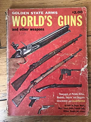 Golden State Arms: World's Guns And Other Weapons