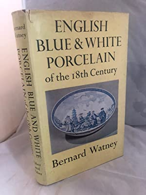 English Blue & White Porcelain Of The 18th Century